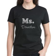 Ms. Director T-Shirt