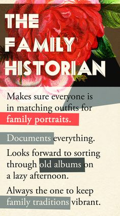 The Family Historian - every family has   one, who is yours?