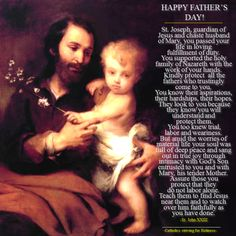 Happy Father's Day – to all our Dads and our Priests, who are our Fathers! #pinterest #fathersday PRAYER OF ST. JOHN XXIII FOR THE FATHERS St. Joseph, guardian of Jesus and chaste husband of Mary, you passed your life in loving fulfillment of duty.....