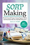 Free Kindle Book -   Soap Making Do-It-Yourself Soaps Using Organic Herbs and Essential Oils For The Best Skin Ever (Soap Making, Soap Making for Beginners, Natural Soap Making, Soap, Making Soap,Making Soap) Check more at http://www.free-kindle-books-4u.com/health-fitness-dietingfree-soap-making-do-it-yourself-soaps-using-organic-herbs-and-essential-oils-for-the-best-skin-ever-soap-making-soap-making-for-beginners-natural-soap-making/