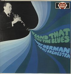 """Woody Herman And His Orchestra, """"The Band That Plays The Blues"""" (1967)."""