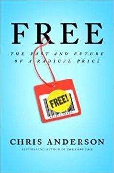 Free: The Future of a Radical Price: 9781401322908: Economics Books @ Amazon.com