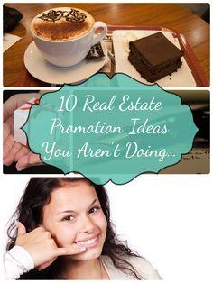 10 Real Estate Promotion Ideas You Aren't Doing... #realestatemarketingplan