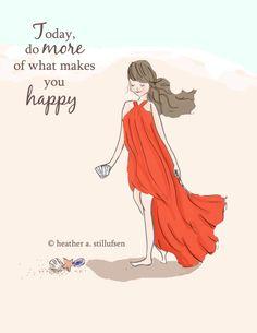 Oggi fare di più di cosa farti felice di RoseHillDesignStudio