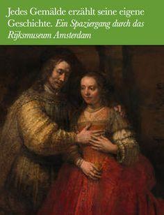 Jedes Gemälde erzählt seine eigene Geschichte. Ein Spaziergang durch das Rijksmuseum Amsterdam' van Willem Hylkema