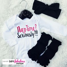 """Cute Baby Outfit - """"Nap Time Seriously?"""" White With Hot Pink Sparkle Writing"""