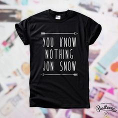 """YOU KNOW NOTHING JON SNOW"" T-SHIRT UNISEX from Positeeve by DaWanda.com"