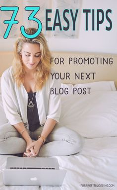 73 totally doable tips for promoting a blog post and helping it go viral!! #blogging http://forprofitblogging.com/blogging-tips/73-easy-tips-for-promoting-your-blog-post