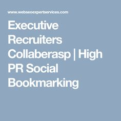 Executive Recruiters Collaberasp, CollaberaSP is one of the most prominent IT staffing and IT Recruitment company in California and Orang. Executive Recruiters, Social Bookmarking