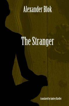 The Stranger: Selected Poetry of Alexander Blok by Alexander Blok, http://www.amazon.com/dp/B00E9B89NG/ref=cm_sw_r_pi_dp_EvZasb0MNTDNJ