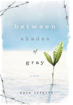 Between Shades of Gray by Ruta Sepetys – Reviewed by Nancy Wahl | Nerdy Book Club A must read!