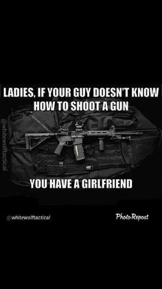 So, what if my girlfriend knows how to shoot?