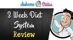 The 3 Week Diet Review - The Best Healthy Diet To Lose Weight Fast | Diabetic Status https://youtube.com/watch?v=iaSWboA2bWw