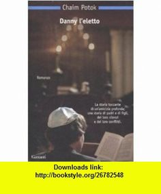Danny leletto (9788811683421) Chaim Potok , ISBN-10: 8811683424  , ISBN-13: 978-8811683421 ,  , tutorials , pdf , ebook , torrent , downloads , rapidshare , filesonic , hotfile , megaupload , fileserve