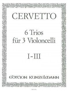 Cervetto: 6 Trios for 3 Cellos I-III