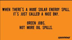 EDMONTON - A billboard company won't say why a Greenpeace ad touting solar energy over oil spills was rejected.The proposed billboard for downtown Edmonton featured the text: Renewable Energy, Solar Energy, Solar Power, Wind Power, Save The Arctic, Green Jobs, Energy Services, Urban Planet, Big Oil