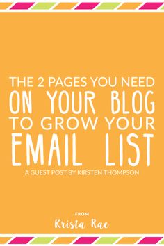 The 2 Pages You Need On Your Blog to Grow Your Email List // Krista Rae