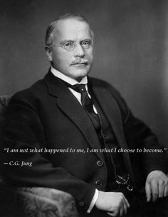 Carl Jung - I am not what happened to me.  I am what I choose to become.