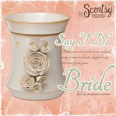 "New ""Bride"" warmer from Scentsy :o) Perfect for a bridal shower gift!"