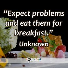 """Expect problems and eat them for breakfast."" #quote #inspire #motivate #inspiration #motivation #lifequotes #quotes #youareincontrol #sotrue #proactive #focusfied #perspective"