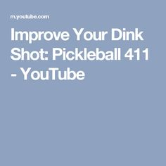 Improve Your Dink Shot: Pickleball 411 - YouTube