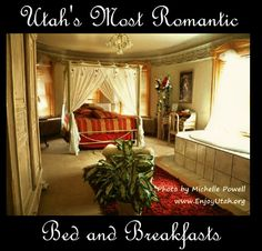 A list of Utah's most romantic Bed and Breakfast hotels