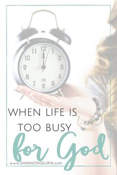 When Life is too Busy for God