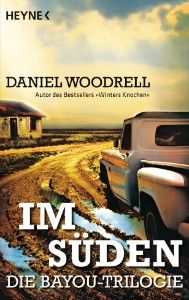 Daniel Woodrell: Im Süden
