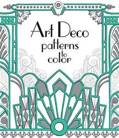 Published By Usborne Explore The Glamorous And Fashionable Art Deco Era In This Gorgeous Book Full Of Stylish Patterns To Colour