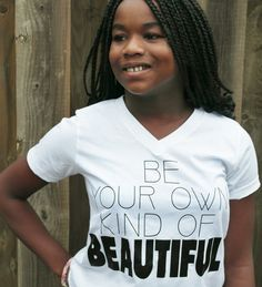 Be Your Own Kind Of Beautiful T-shirt Kids & Adults. Check out remarkably rare...its my friends company!!!