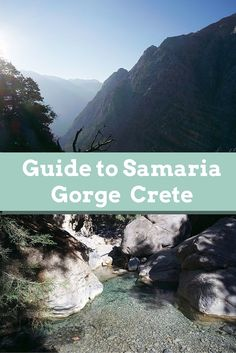 A complete guide of how to hike the Samaria Gorge in Crete Greece
