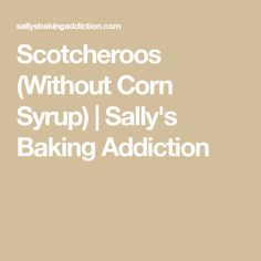 Scotcheroos (Without Corn Syrup) | Sally's Baking Addiction Rice Krispie Treats, Rice Krispies, Scotcheroos Recipe, Chocolate No Bake Cookies, Cereal Bars, Almond Bark, Sallys Baking Addiction, No Bake Bars, Cookie Tray