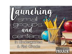 The First Grade Parade: Launching Guided Reading Small Groups & Independent Centers