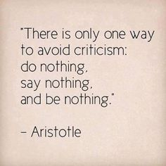 tired quotes there is only one way to avoid criticism