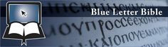 Welcome to the Blue Letter Bible. Cool reference for learning the greek root when reading sacred scripture.
