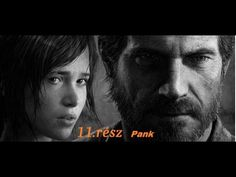 Pank Gameplay & The Last of Us™ Remastered  11.Rész [ PS4]