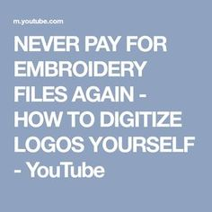NEVER PAY FOR EMBROIDERY FILES AGAIN - HOW TO DIGITIZE LOGOS YOURSELF - YouTube