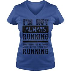 Im Not Always Running Funny Runner T Shirt #gift #ideas #Popular #Everything #Videos #Shop #Animals #pets #Architecture #Art #Cars #motorcycles #Celebrities #DIY #crafts #Design #Education #Entertainment #Food #drink #Gardening #Geek #Hair #beauty #Health #fitness #History #Holidays #events #Home decor #Humor #Illustrations #posters #Kids #parenting #Men #Outdoors #Photography #Products #Quotes #Science #nature #Sports #Tattoos #Technology #Travel #Weddings #Women