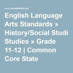 """(English Language Arts Standards » History/Social Studies » Grade 11-12 