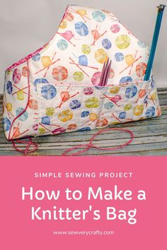 This knitter's bag is a simple sewing project with a free sewing pattern. It is perfect for your yarn and sewing supplies.  There is plenty of room for patterns, needles and yarn. It is a great size too.  If you are a knitter or crocheter give this project a try. Sewing Patterns Free, Free Sewing, Free Pattern, Easy Sewing Projects, Craft Projects, Learn To Sew, How To Make, Photo Tutorial, Crafty