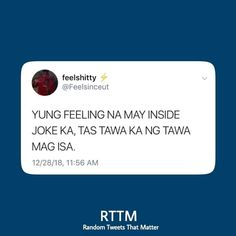 When you have an inside joke, and your laughing by yourself Filipino Memes, Filipino Funny, Text Quotes, Mood Quotes, Positive Quotes, Tagalog Quotes Funny, Funny Quotes, Haha Funny, Funny Stuff