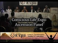 Ascension Panel ~ October 2012 Los Angeles Conscious Life Expo