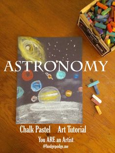 Love this for my astronomy course! Astronomy Chalk Pastel Art Tutorial - You ARE an Artist!