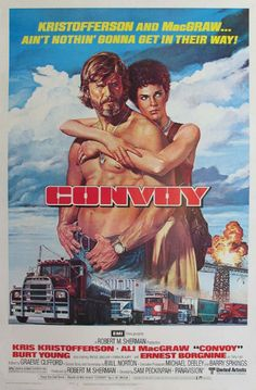 CONVOY - Kris Kristofferson - Ali MacGraw - Burt Young - Ernest Borgnine - Directed by Sam Peckinpah - United Artists - Movie Poster. Cult Movies, Action Movies, Movies To Watch, Action Film, 1970s Movies, Vintage Movies, Vintage Ads, Internet Movies, Movies Online