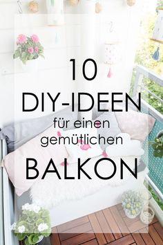 10 DIY Tipps Für Einen Super Gemütlichen Balkon