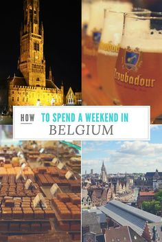 How To Spend A Weekend In Belgium
