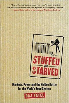 Stuffed And Starved: Raj Patel: 9781554680115: Books - Amazon.ca