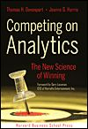 Competing on Analytics: The New Science of Winning. Great book by Analytics thought leader, Thomas H. Davenport
