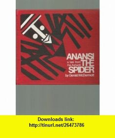Anansi the Spider (9780030802362) Gerald McDermott , ISBN-10: 0030802369  , ISBN-13: 978-0030802362 , ASIN: B003T24D5O , tutorials , pdf , ebook , torrent , downloads , rapidshare , filesonic , hotfile , megaupload , fileserve