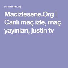 Macizlesene.Org | Canlı maç izle, maç yayınları, justin tv